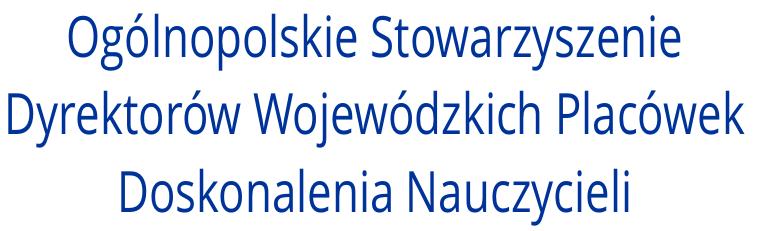 Ogólnopolskie Stowarzyszenie Dyrektorów Wojewódzkich Placówek Doskonalenia Placówek